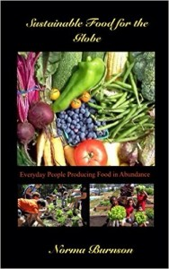 Sustainable Food for the Globe: Everyday People Producing Food In Abundance