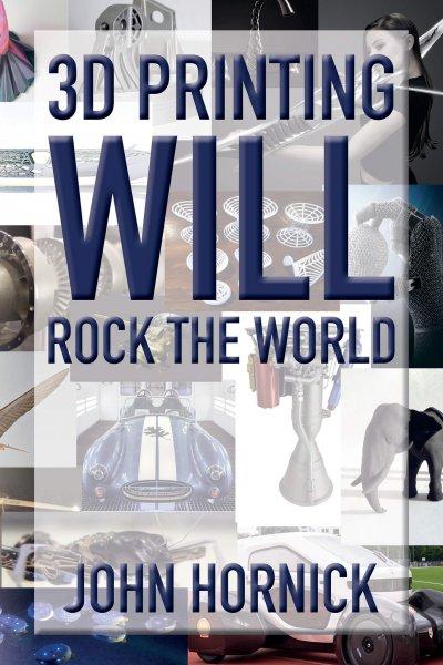 Book Award Winner: 3D Printing Will Rock the World