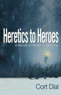 Heretics to Heroes