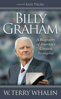 Member Interview: W Terry Whalin, author of Billy Graham, A Biography of America's Greatest Evangelist
