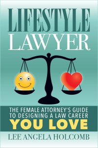 Member of the Week: Lee Holcomb, author of Lifestyle Lawyer: The Female Attorney's Guide to Designing a Law Career You Love
