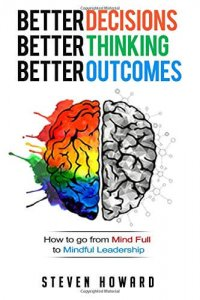 Member of the Week: Steven Howard, author of Better Decisions. Better Thinking. Better Outcomes.