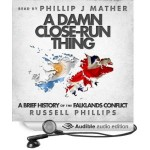 A Damn Close-Run Thing audio book by Russell Phillips