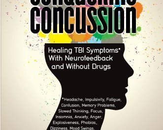 Book Award Winner: Conquering Concussion: Healing TBI Symptoms With Neurofeedback And Without Drugs