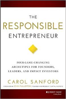 Book Award Winner: The Responsible Entrepreneur: Four Game-Changing Archetypes for Founders, Leader and Impact Investors