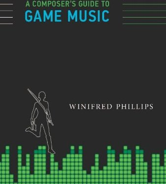 Book Award Winner: A Composer's Guide to Game Music