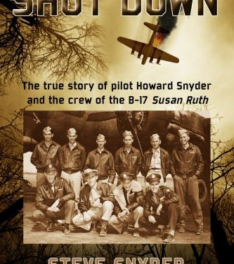 Book Award Winner: SHOT DOWN: The true story of pilot Howard Snyder and the crew of the B-17 Susan Ruth