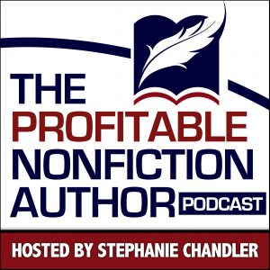 The Profitable Nonfiction Author Podcast with Stephanie Chandler
