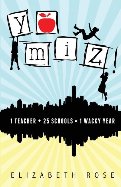 Book Award Winner: Yo Miz! (1 Teacher + 25 Schools = 1 Wacky Year)