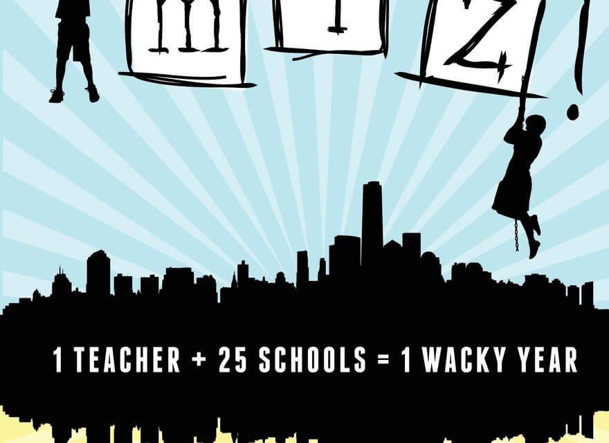 Book Award Winner: Yo Miz! (1 Teacher + 25 Schools = 1 Wacky Year)