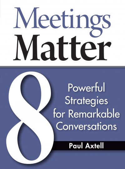 Book Award Winner: Meetings Matter: 8 Powerful Strategies for Remarkable Conversations