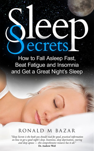 Book Award Winner: Sleep Secrets: How to Fall Asleep Fast, Beat Fatigue and Insomnia and Get A Great Night's Sleep