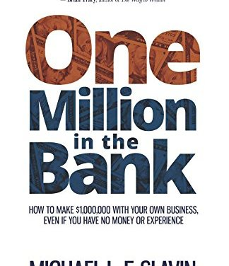 Book Award Winner: One Million in the Bank: How To make $1,000,000 With Your Own Business, Even If You Have No Money or Experience