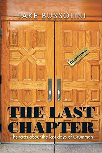 Book Award Winner: The Last Chapter: The Facts about the Last Days of Grumman