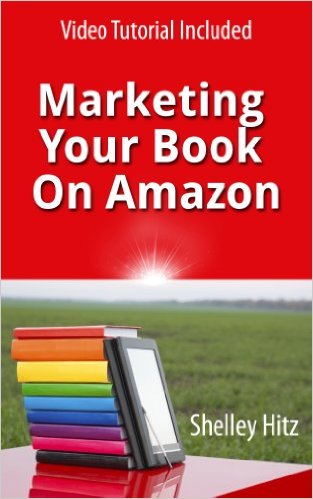 Marketing Your Book on Amazon by Shelley Hitz – Book Review by Laura Roberts