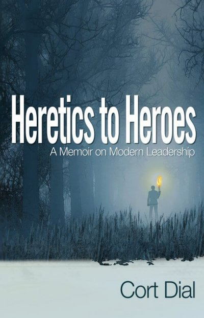 Book Award Winner: Heretics to Heroes: A Memoir on Modern Leadership