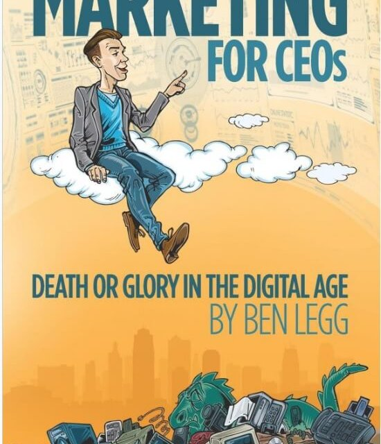 Book Award Winner: Marketing for CEOs: Death or Glory in the Digital Age