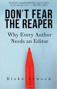 Don't Fear the Reaper- Why Every Author Needs an Editor