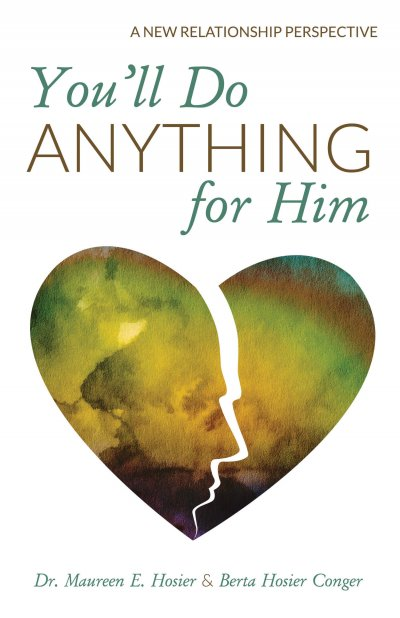 Book Award Winner: You'll Do Anything for Him: A New Relationship Perspective