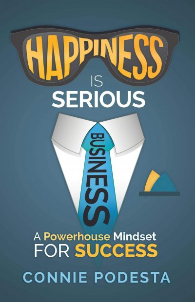 Book Award Winner: Happiness is Serious Business: A Powerhouse Mindset for Success
