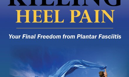 Book Award Winner: Killing Heel Pain: Your Final Freedom from Plantar Fasciitis