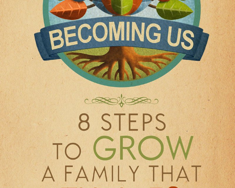 Book Award Winner: Becoming Us, 8 Steps to Grow a Family that Thrives