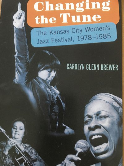 Book Award Winner: Changing the Tune, the Kansas City Women's Jazz Festival 1978 – 1985