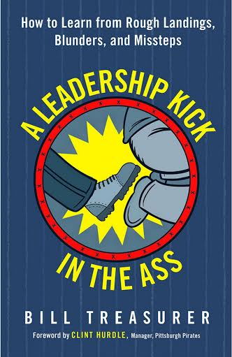 Book Award Winner: A Leadership Kick in the Ass: How to Learn from Rough Landings, Blunders, and Missteps