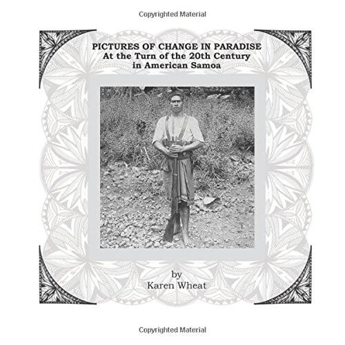 Book Award Winner: Pictures of Change in Paradise – At the Turn of the 20th Century in American Samoa