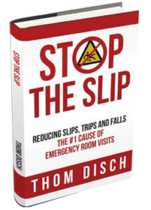 Member of the Week: Thom Disch, Author of Stop The Slip; Reducing Slips, Trips and Falls – The #1 Cause of Emergency Room Visits