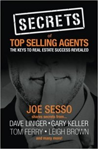 Secrets of Top Selling Agents; the Keys to Real Estate Success Revealed
