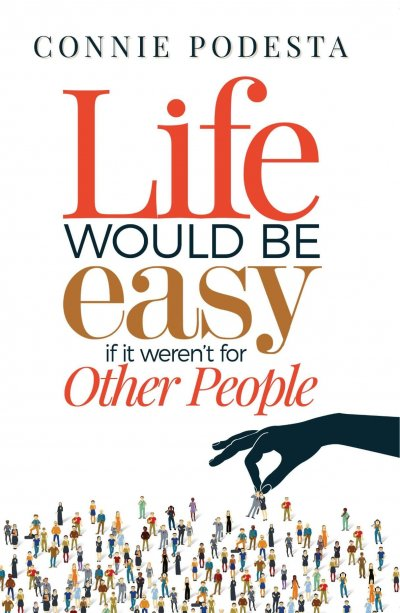 Book Award Winner: Life Would Be Easy If It Weren't For Other People
