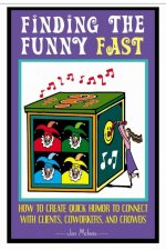 Finding the Funny Fast - quick comedy writing
