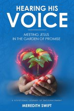 Hearing His Voice: Meeting Jesus in the Garden of Promise - A Devotional Journey of Encouragement