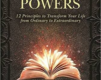 Book Award Winner: The Powers: 12 Principles to Transform Your Life from Ordinary to Extraordinary