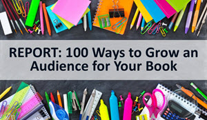 100 Ways to Grow an Audience for your book