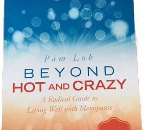 Member of the Week: Pam Lob, Author of Beyond Hot and Crazy: A Radical Guide to Living Well with Menopause
