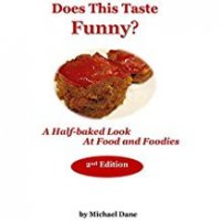 Member of the Week: Michael Dane, Author of Does this Taste Funny? A Half-Baked Look at Food and Foodies
