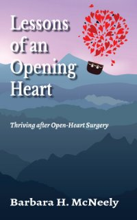 Lessons of an Opening Heart Thriving after Open-Heart Surgery