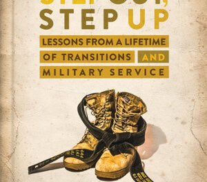 Member of the Week: Mark E. Green, Author of STEP OUT, STEP UP: Lessons From a Lifetime of Transitions and Military Service