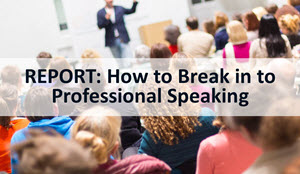 how to break in to professional speaking