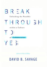 Member of the Week: David B. Savage, Author of Break Through to Yes