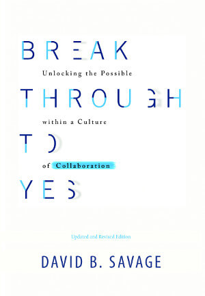 Member of the Week: David B. Savage, Author of Break Through to Yes