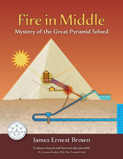 Book Award Winner: Fire in Middle: Mystery of the Great Pyramid Solved