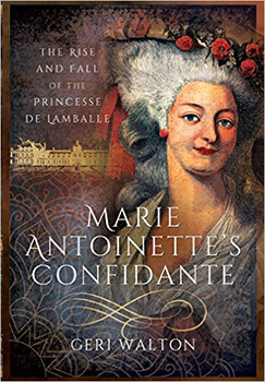 Member of the Week: Geri Walton, Author of Marie Antoinette's Confidante: The Rise and Fall of the Princesse de Lamballe
