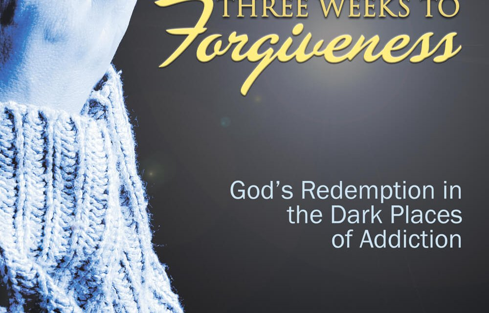 Book Award Winner: Three Weeks to Forgiveness: God's Redemption in the Dark Places of Addiction