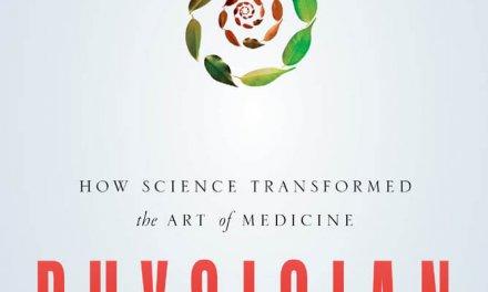Book Award Winner: Physician: How Science Transformed the Art of Medicine
