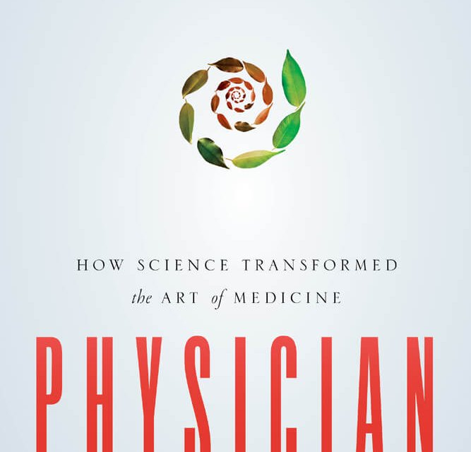 Book Award Winner: Physician: How Science Transformed the Art of Medicine