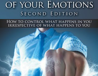 Book Award Winner: Mastering the Power of your Emotions: How to control what happens in you irrespective of what happens in you