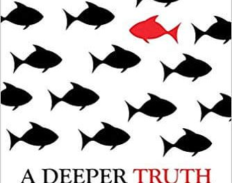 Book Award Winner: A Deeper Truth: The New Science of Innovation, Human Choice and Societal Scale Behavior